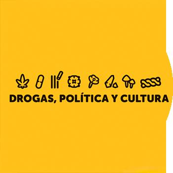 Drogas, Política y Cultura